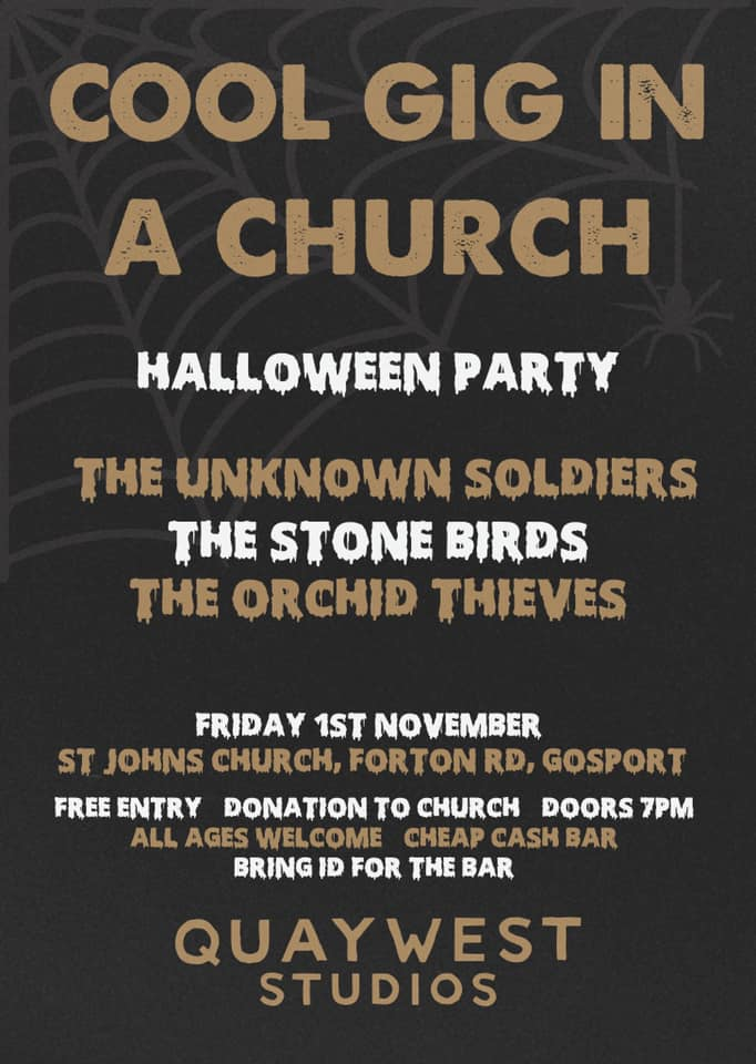 Friday 1st November - Hallowe'en Party 7pm Free entry, cheap bar: The Unknown Soldiers, The Stone Birds, The Orchid Thieves